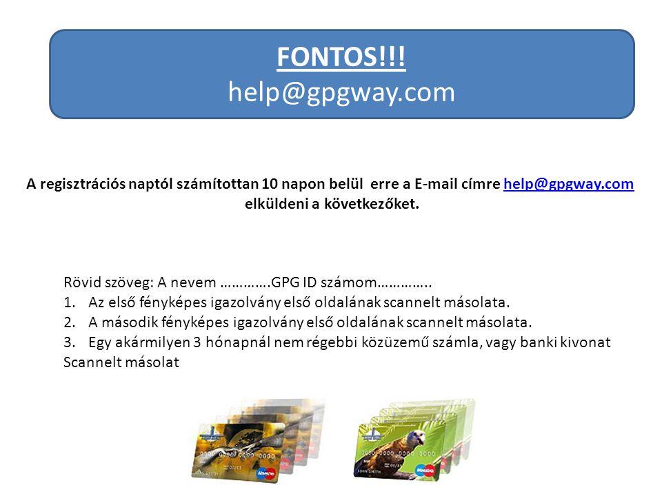 FONTOS!!.help@gpgway.com Rövid szöveg: A nevem ………….GPG ID számom…………..