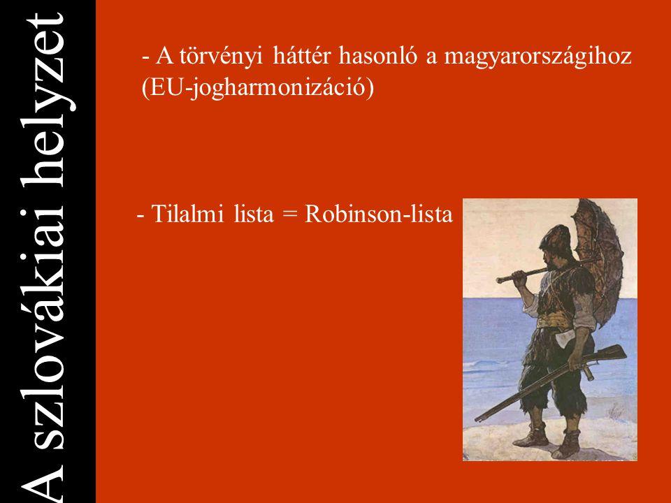 A szlovákiai helyzet - A törvényi háttér hasonló a magyarországihoz (EU-jogharmonizáció) - Tilalmi lista = Robinson-lista