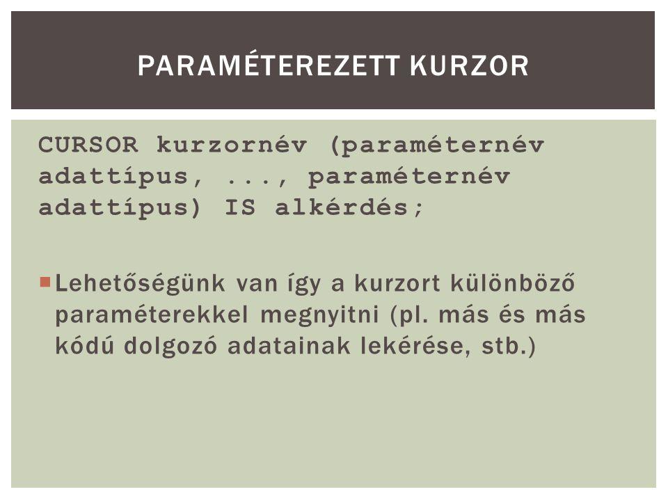 ACCEPT partner_azon PROMPT Kérem adja meg a partner azonosítót: DECLARE row_id ROWID; id DEMO.vevo.partner_id%TYPE; BEGIN SELECT ROWID INTO row_id FROM DEMO.vevo WHERE partner_id = &partner_azon ; UPDATE DEMO.vevo SET kiallt_szamlak_db = kiallt_szamlak_db + 1 WHERE ROWID = row_id; DBMS_OUTPUT.PUT_LINE(row_id); END; TÁBLA MÓDOSÍTÁSA KURZORRAL / ROWID