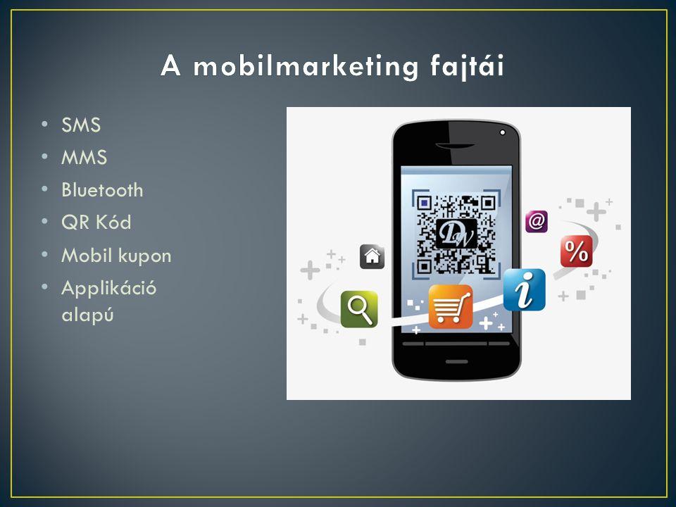 • SMS • MMS • Bluetooth • QR Kód • Mobil kupon • Applikáció alapú