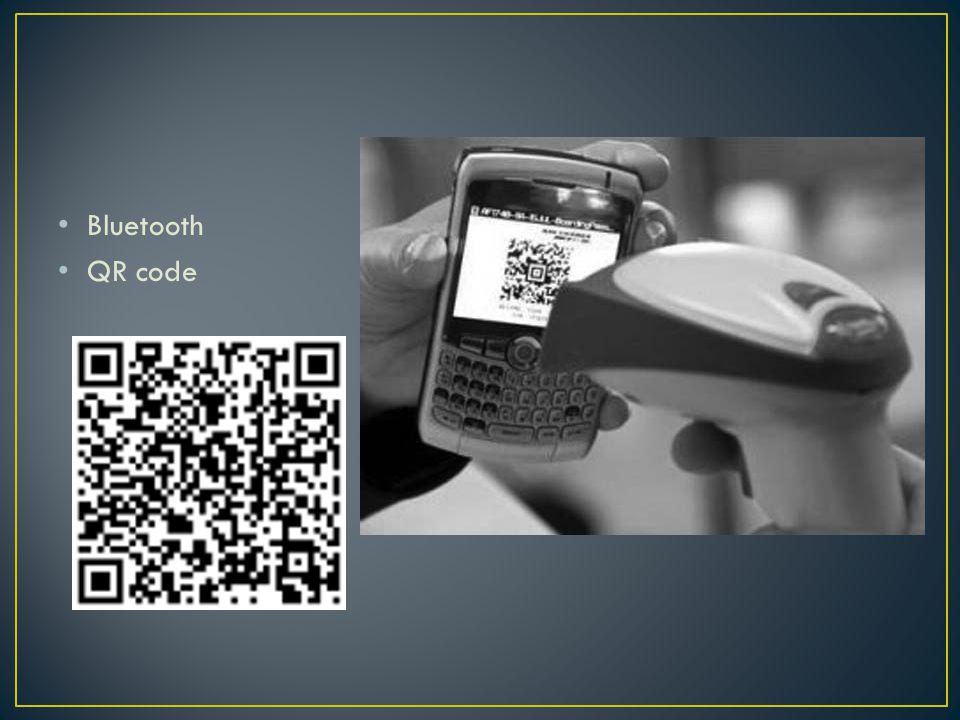 • Bluetooth • QR code