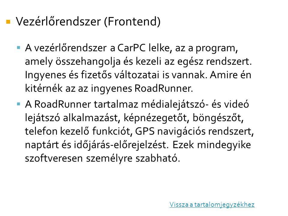  Vezérlőrendszer (Frontend)  A vezérlőrendszer a CarPC lelke, az a program, amely összehangolja és kezeli az egész rendszert. Ingyenes és fizetős vá