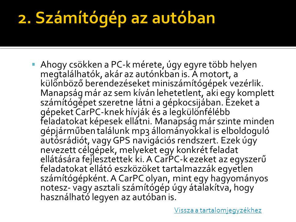  Ahogy csökken a PC-k mérete, úgy egyre több helyen megtalálhatók, akár az autónkban is.