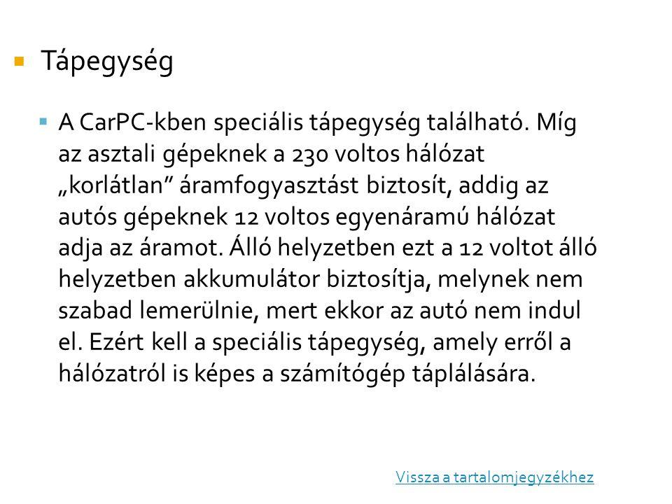  Tápegység  A CarPC-kben speciális tápegység található.