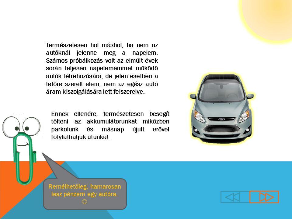 Természetesen hol máshol, ha nem az autóknál jelenne meg a napelem.