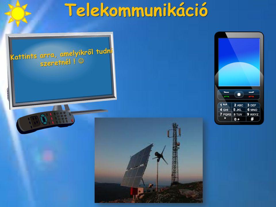 Telekommunikáció K a t t i n t s a r r a, a m e l y i k r ő l t u d n i s z e r e t n é l ! 
