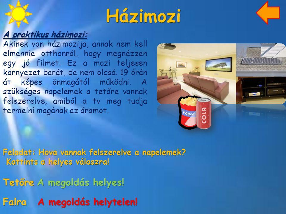 Házimozi A praktikus házimozi: Akinek van házimozija, annak nem kell elmennie otthonról, hogy megnézzen egy jó filmet. Ez a mozi teljesen környezet ba
