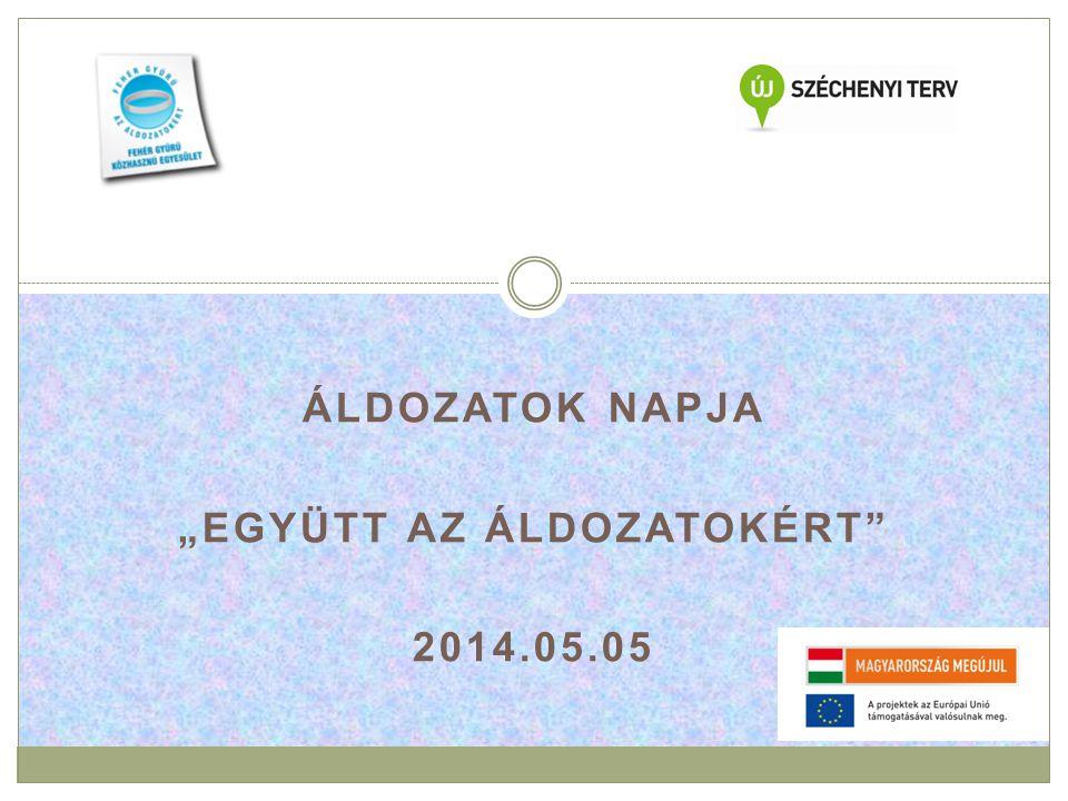 """ÁLDOZATOK NAPJA """"EGYÜTT AZ ÁLDOZATOKÉRT 2014.05.05"""