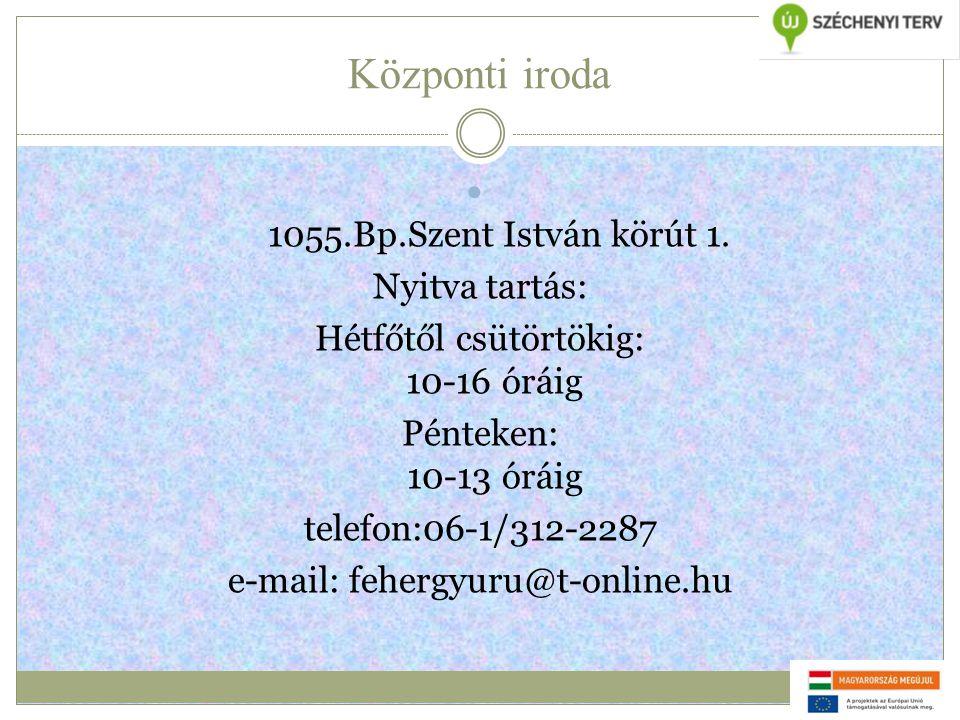 Központi iroda  1055.Bp.Szent István körút 1.