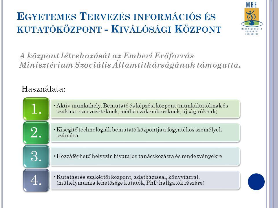 Használata: E GYETEMES T ERVEZÉS INFORMÁCIÓS ÉS KUTATÓKÖZPONT - K IVÁLÓSÁGI K ÖZPONT A központ létrehozását az Emberi Erőforrás Minisztérium Szociális