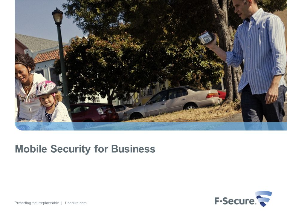 Protecting the irreplaceable | f-secure.com Mobile Security for Business