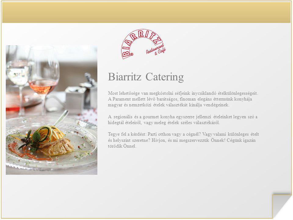 Biarritz Catering Most lehetősége van megkóstolni séfjeink ínycsiklandó ételkülönlegességeit.