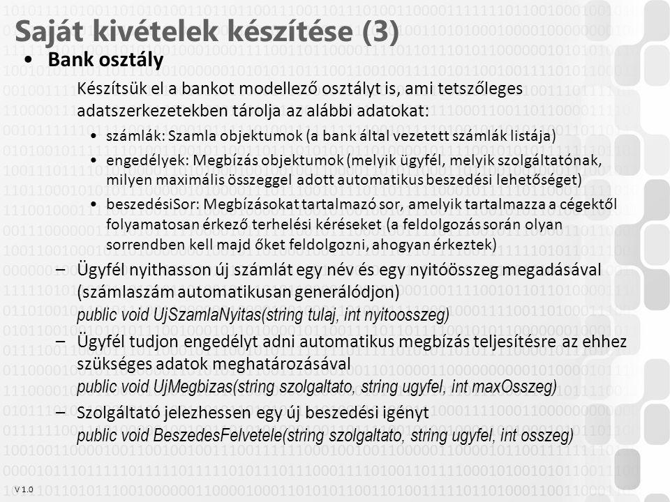 V 1.0 •Bank osztály Készítsük el a bankot modellező osztályt is, ami tetszőleges adatszerkezetekben tárolja az alábbi adatokat: •számlák: Szamla objek