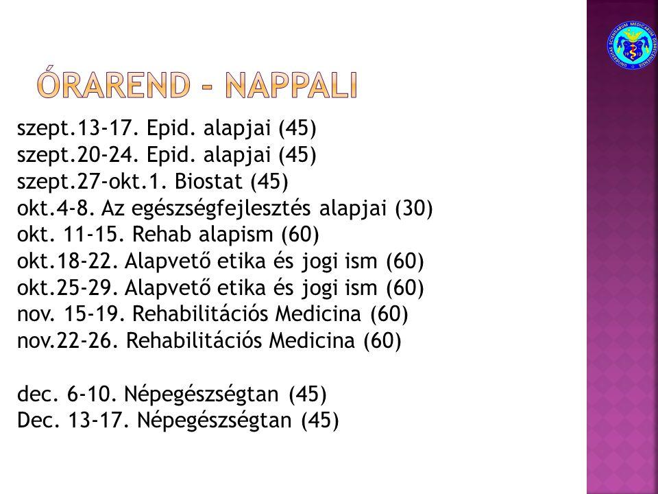 szept.13-17. Epid. alapjai (45) szept.20-24. Epid.