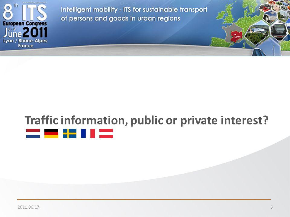 2011.06.17.3 Nemzetközi tapasztalatok Traffic information, public or private interest?