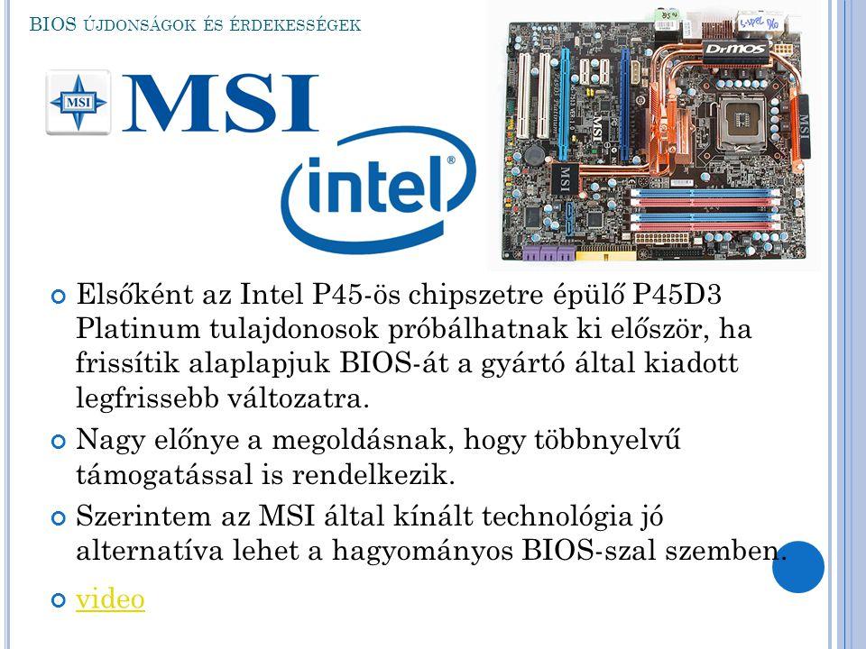 Elsőként az Intel P45-ös chipszetre épülő P45D3 Platinum tulajdonosok próbálhatnak ki először, ha frissítik alaplapjuk BIOS-át a gyártó által kiadott