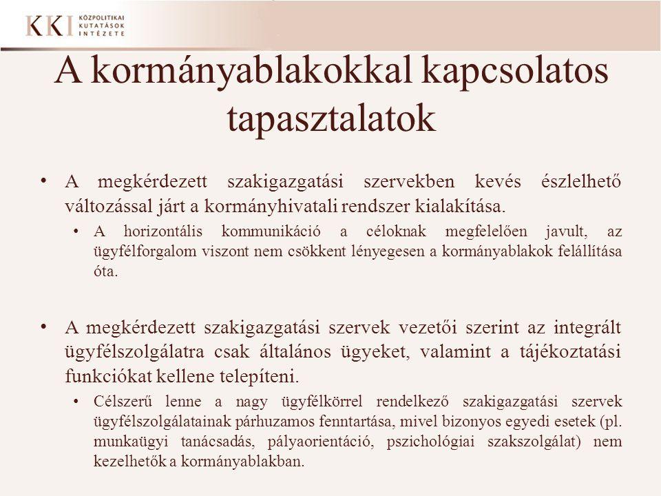 A kormányablakokkal kapcsolatos tapasztalatok • A megkérdezett szakigazgatási szervekben kevés észlelhető változással járt a kormányhivatali rendszer
