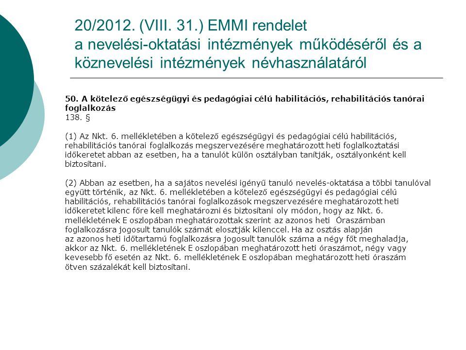 20/2012. (VIII. 31.) EMMI rendelet a nevelési-oktatási intézmények működéséről és a köznevelési intézmények névhasználatáról 50. A kötelező egészségüg