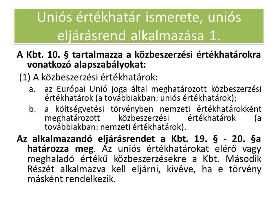 Uniós értékhatár ismerete, uniós eljárásrend alkalmazása 1.