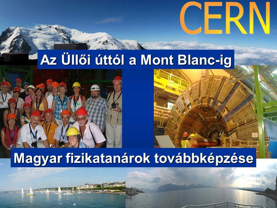 Az Üllői úttól a Mont Blanc-ig Magyar fizikatanárok továbbképzése