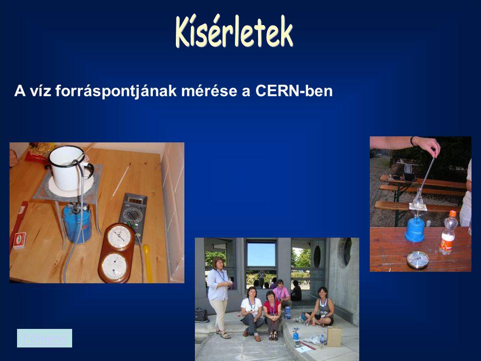A víz forráspontjának mérése a CERN-ben Főmenü