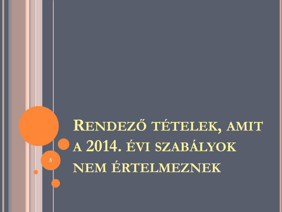 R ENDEZŐ, TECHNIKAI TÉTELEK o Kiindulás 2013.évi beszámoló lezárt mérlege, 2013.