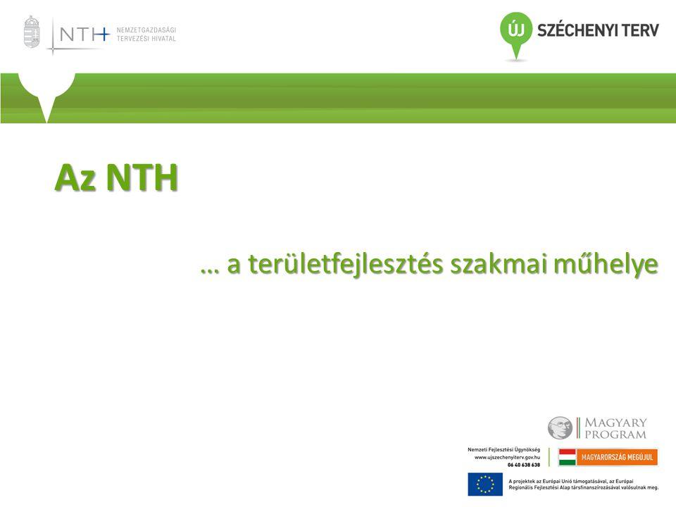 Az NTH … a területfejlesztés szakmai műhelye