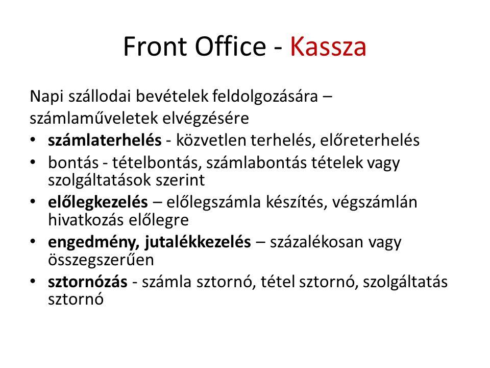 Front Office - Kassza Napi szállodai bevételek feldolgozására – számlaműveletek elvégzésére • számlaterhelés - közvetlen terhelés, előreterhelés • bon