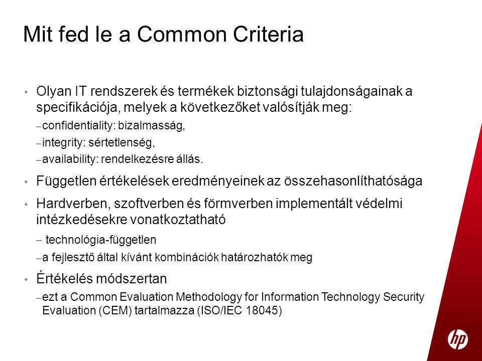 • Olyan IT rendszerek és termékek biztonsági tulajdonságainak a specifikációja, melyek a következőket valósítják meg: – confidentiality: bizalmasság,
