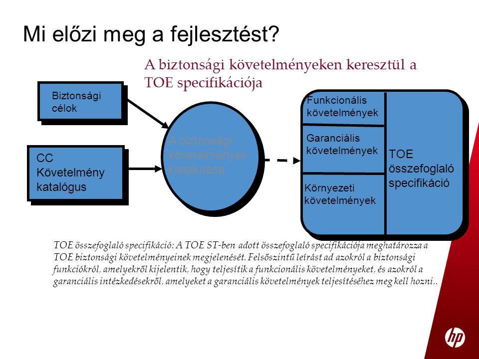 TOE összefoglaló specifikáció: A TOE ST-ben adott összefoglaló specifikációja meghatározza a TOE biztonsági követelményeinek megjelenését. Felsőszintű