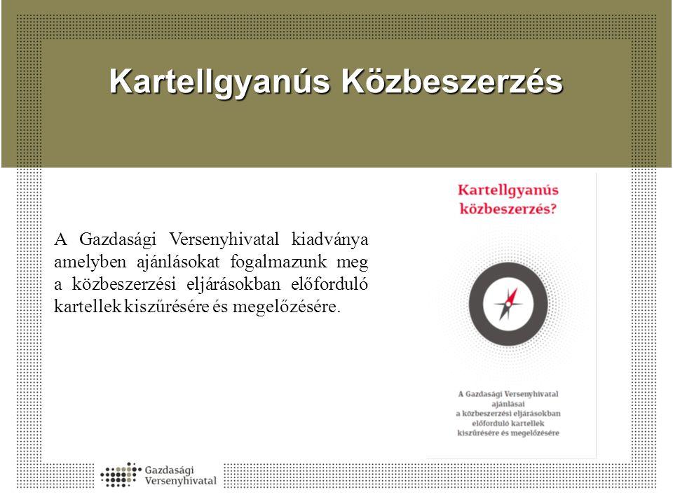 Kartellgyanús Közbeszerzés A Gazdasági Versenyhivatal kiadványa amelyben ajánlásokat fogalmazunk meg a közbeszerzési eljárásokban előforduló kartellek