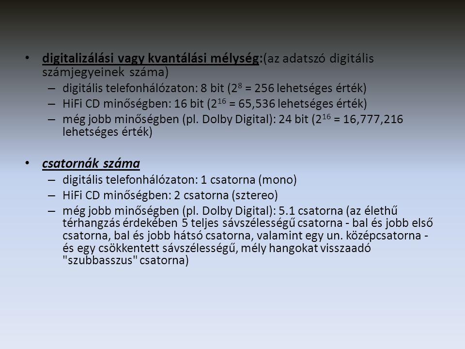 • tömörítés (hangállományok esetén többnyire veszteséges) • fontosabb hangformátumok – PCM (audio/basic; tömörítetlen digitális adatfolyam, pl.