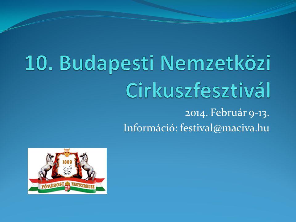 2014. Február 9-13. Információ: festival@maciva.hu