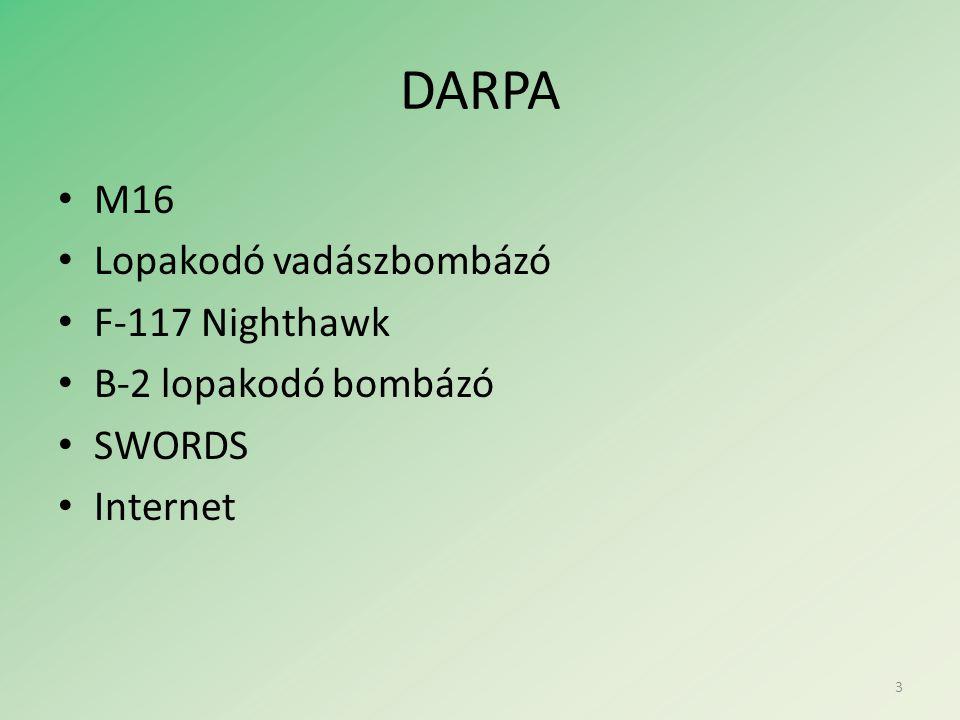 DARPA • M16 • Lopakodó vadászbombázó • F-117 Nighthawk • B-2 lopakodó bombázó • SWORDS • Internet 3