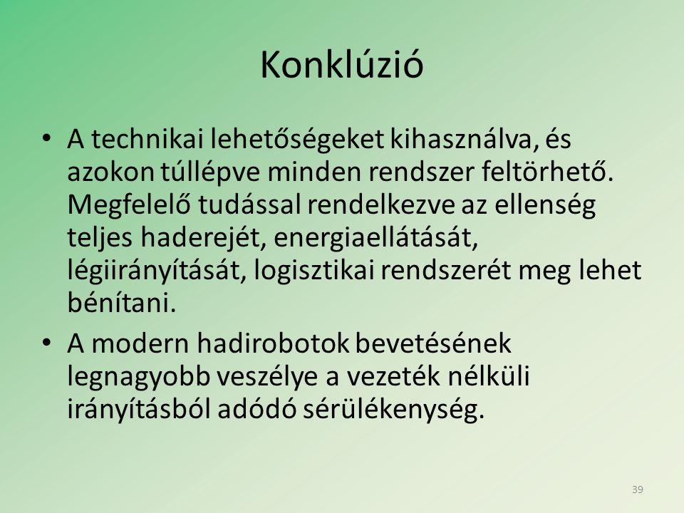 Konklúzió • A technikai lehetőségeket kihasználva, és azokon túllépve minden rendszer feltörhető.