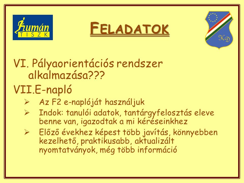 F ELADATOK VI. Pályaorientációs rendszer alkalmazása??.
