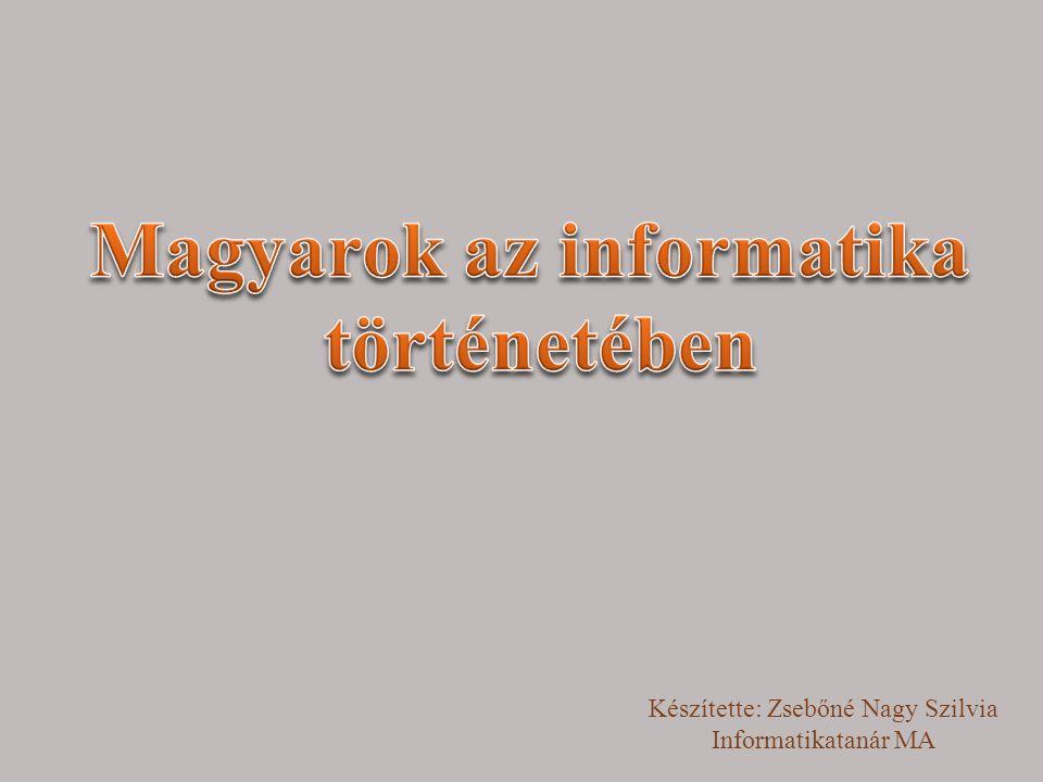 Készítette: Zsebőné Nagy Szilvia Informatikatanár MA