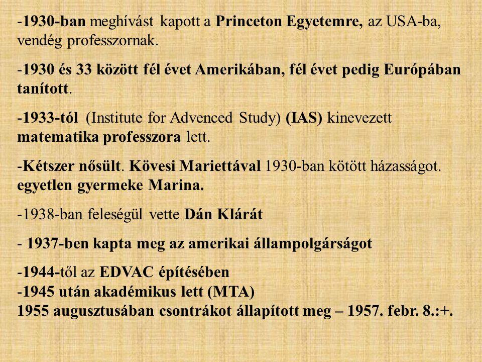 -1930-ban meghívást kapott a Princeton Egyetemre, az USA-ba, vendég professzornak. -1930 és 33 között fél évet Amerikában, fél évet pedig Európában ta
