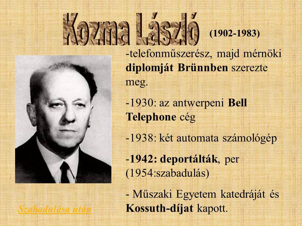 (1902-1983) -telefonműszerész, majd mérnöki diplomját Brünnben szerezte meg. -1930: az antwerpeni Bell Telephone cég -1938: két automata számológép -1