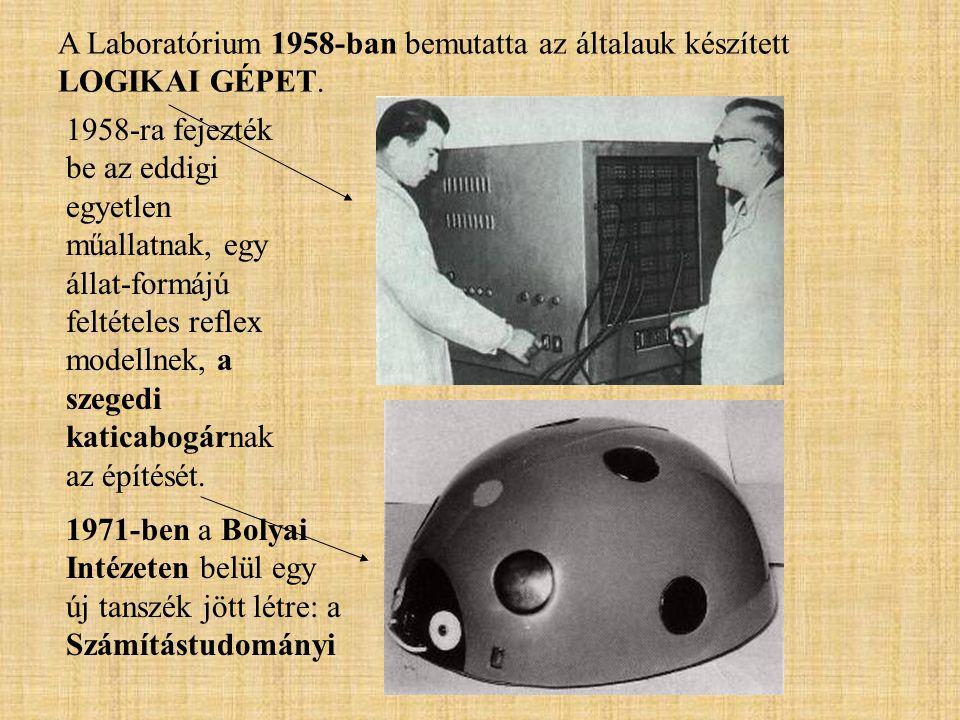 A Laboratórium 1958-ban bemutatta az általauk készített LOGIKAI GÉPET. 1958-ra fejezték be az eddigi egyetlen műallatnak, egy állat-formájú feltételes