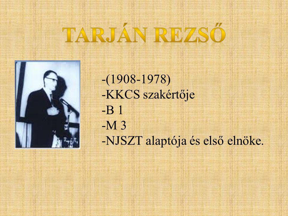 -(1908-1978) -KKCS szakértője -B 1 -M 3 -NJSZT alaptója és első elnöke.