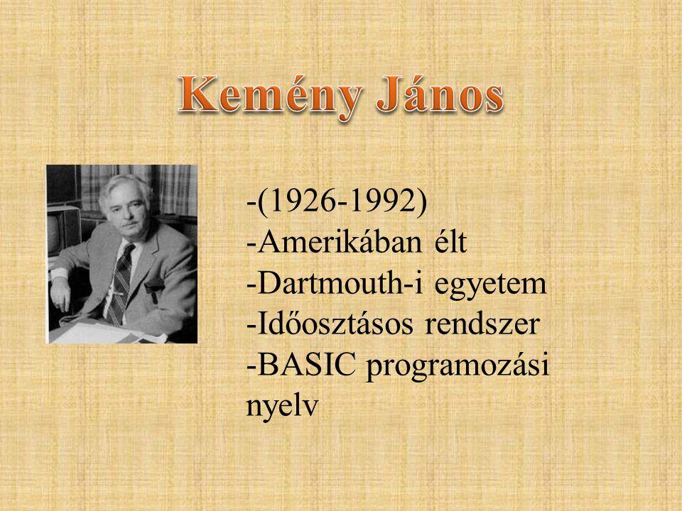 -(1926-1992) -Amerikában élt -Dartmouth-i egyetem -Időosztásos rendszer -BASIC programozási nyelv