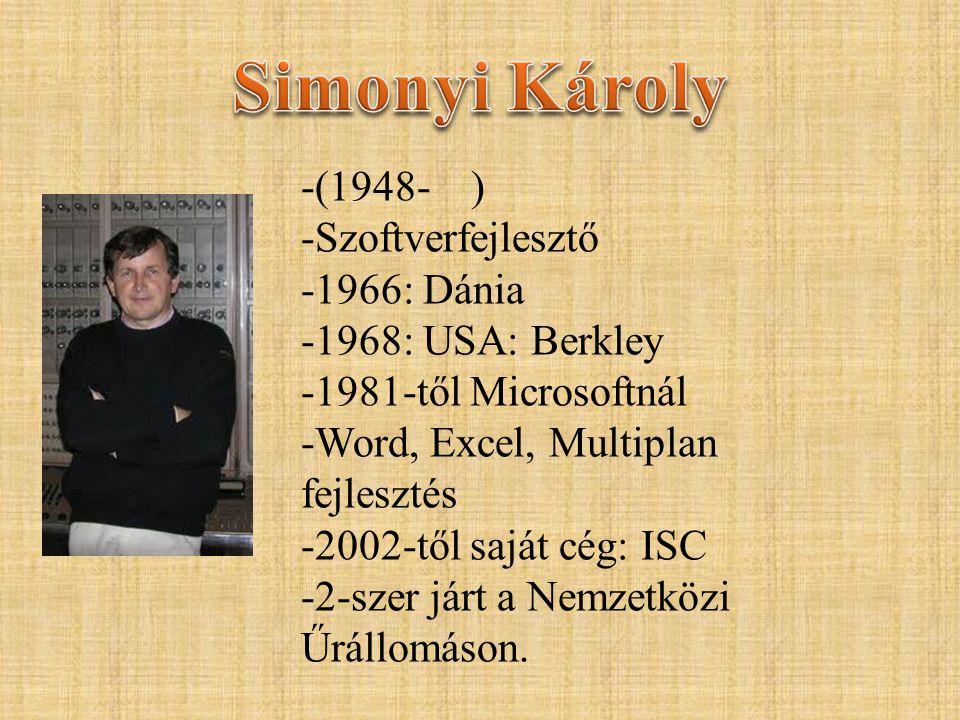 -(1948- ) -Szoftverfejlesztő -1966: Dánia -1968: USA: Berkley -1981-től Microsoftnál -Word, Excel, Multiplan fejlesztés -2002-től saját cég: ISC -2-sz