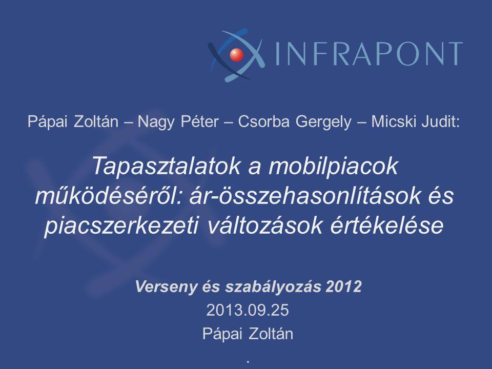 Motiváció Igazak-e a következő mítoszok amikkel Magyarországon az utóbbi időben gyakran találkozunk: •A magyar mobil hangszolgáltatási és a mobilinternet árak európai összevetésben magasak •Több szolgáltató jelenléte a piacon, illetve új szereplő belépése alacsonyabb árakat eredményez 2