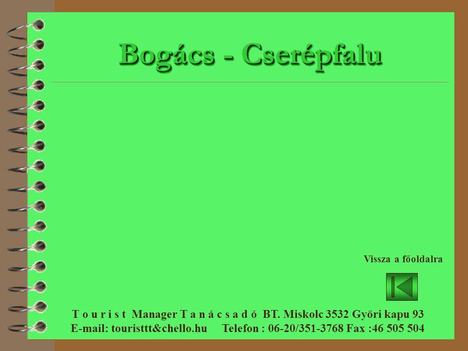 Bogács - Cserépfalu T o u r i s t Manager T a n á c s a d ó BT.