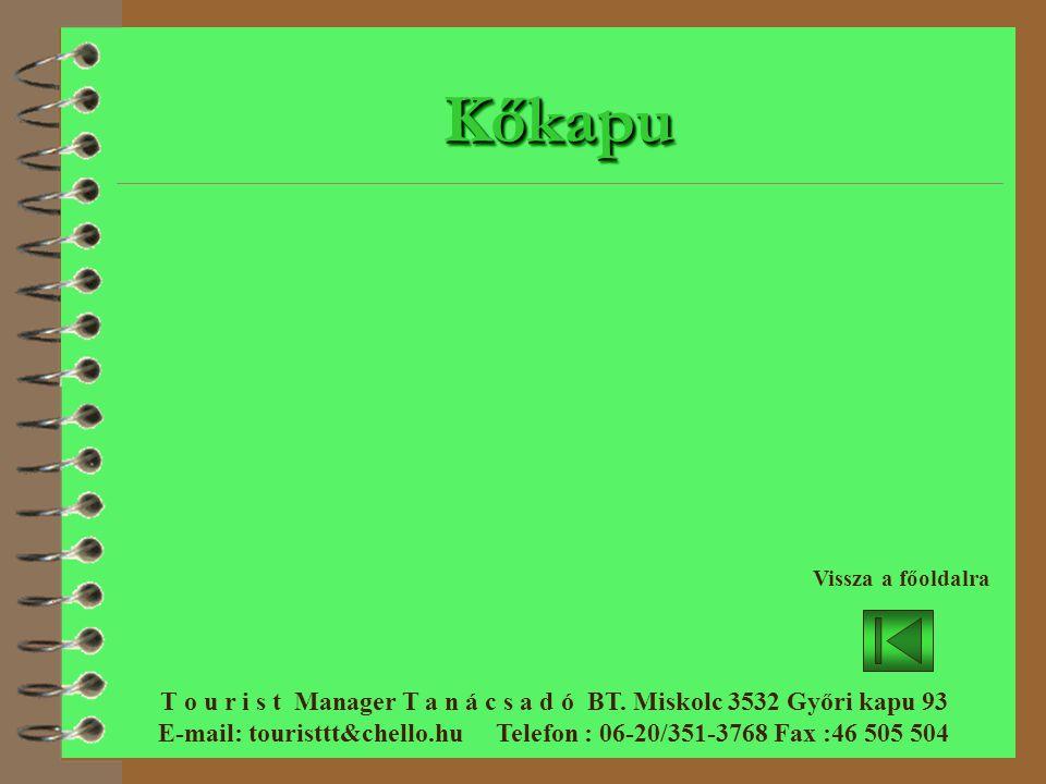 KőkapuKőkapu T o u r i s t Manager T a n á c s a d ó BT.