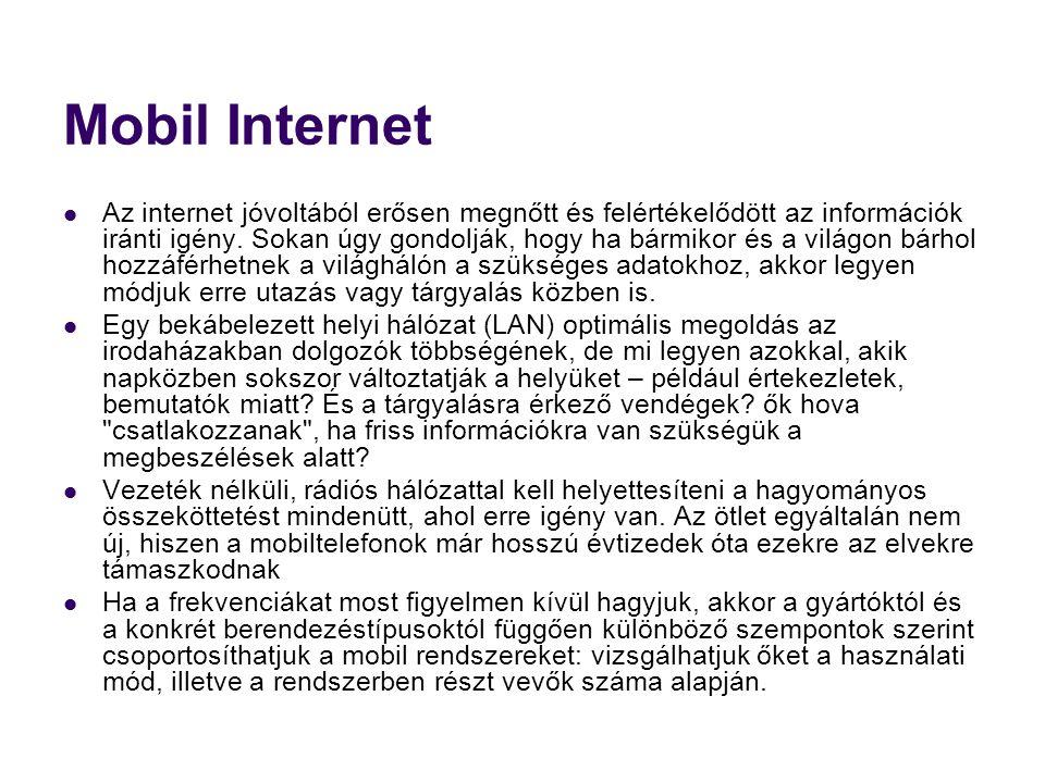 Mobil Internet  Az internet jóvoltából erősen megnőtt és felértékelődött az információk iránti igény.