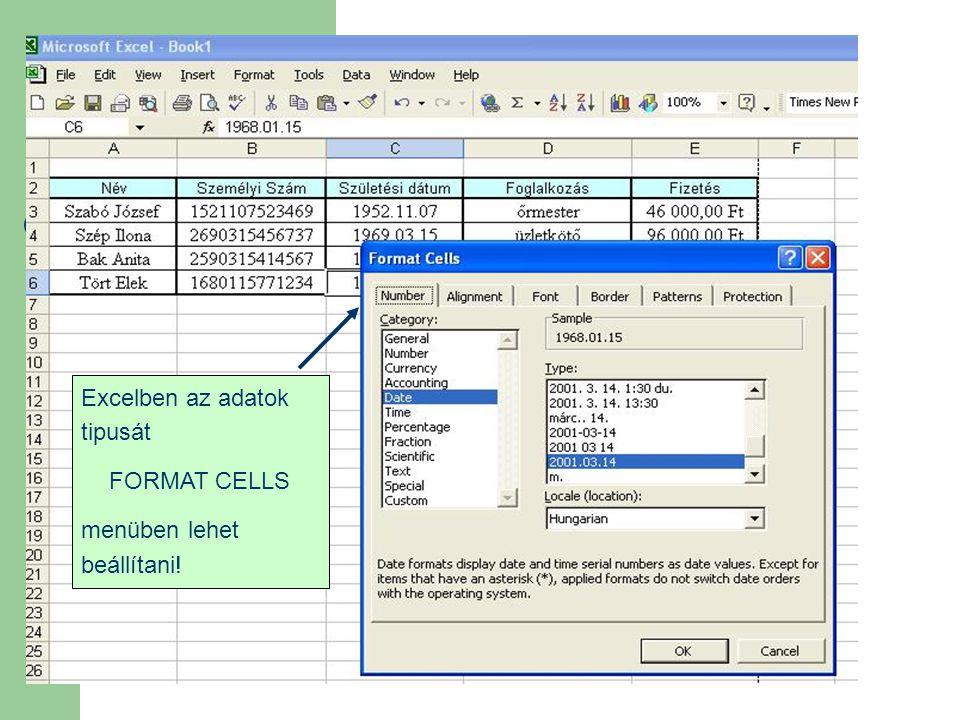 Excelben az adatok tipusát FORMAT CELLS menüben lehet beállítani!