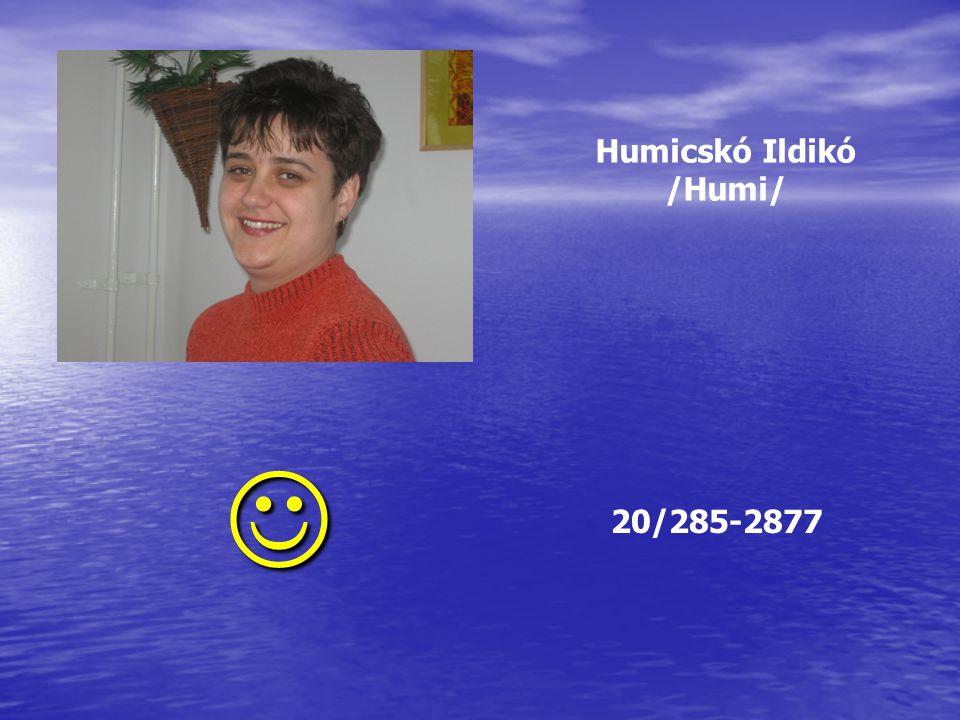 Humicskó Ildikó /Humi/  20/285-2877
