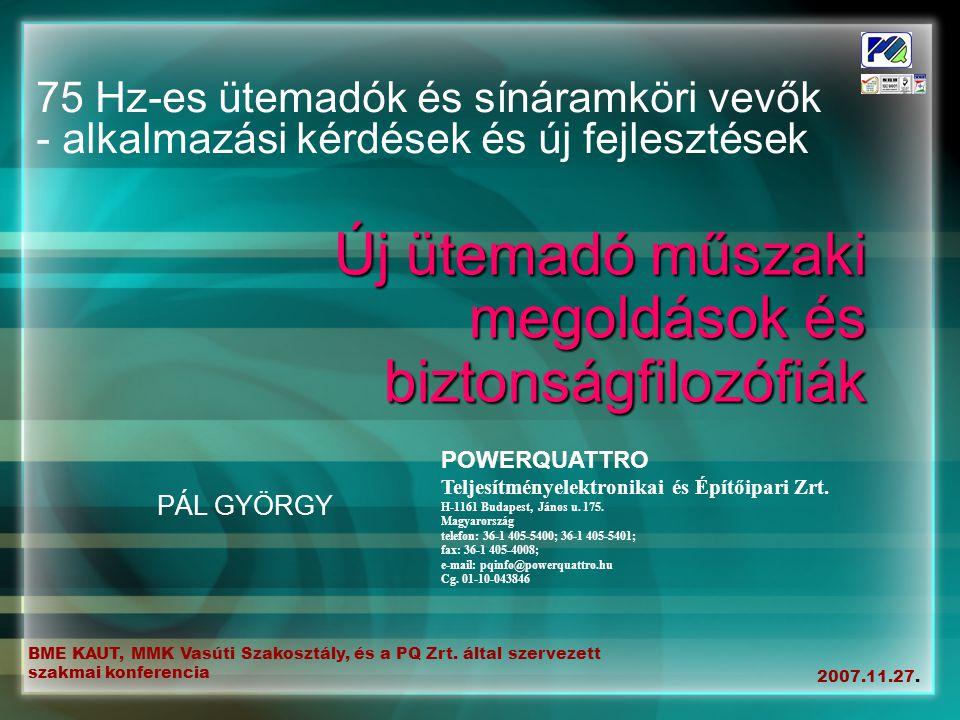BME KAUT, MMK Vasúti Szakosztály, és a PQ Zrt. által szervezett szakmai konferencia 2007.11.27. 75 Hz-es ütemadók és sínáramköri vevők - alkalmazási k